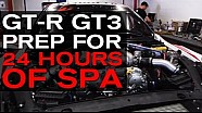 HOW TO PREP A GT-R GT3 TO RACE FOR 24HRS - JOIN US AT SPA! LIVE FEED FROM 27th JULY, 1600 CEST