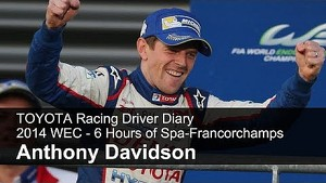 TOYOTA Racing Driver Diary - Anthony Davidson, FIA WEC Spa-Francorchamps 2014