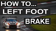 How to left foot brake