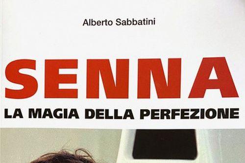"""""""Senna, la magia delle perfezione"""" il libro di Alberto Sabbatini"""