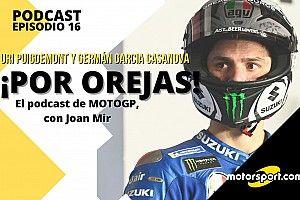 """Podcast 'Por Orejas' – Mir: """"Aún no se ha visto lo mejor de mí"""""""