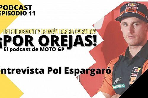 """Podcast 'Por Orejas' - Pol Espargaró: """"Sé dónde voy y la presión que tendré; estoy preparado"""""""