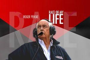 Race of my life, Roger Penske
