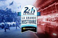 La Grande Histoire des 24 Heures du Mans