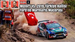 Motor1 vs. 2019 Türkiye Rallisi: Ford ile Marmaris Macerası