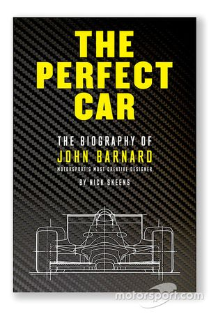 The Perfect Car: The Biography of John Barnard a book by Nick Skeens
