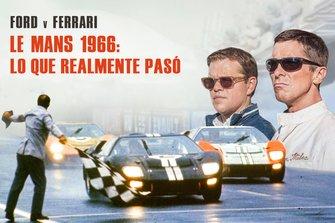 Ford vs Ferrari, Le Mans 1966: Lo que realmente pasó