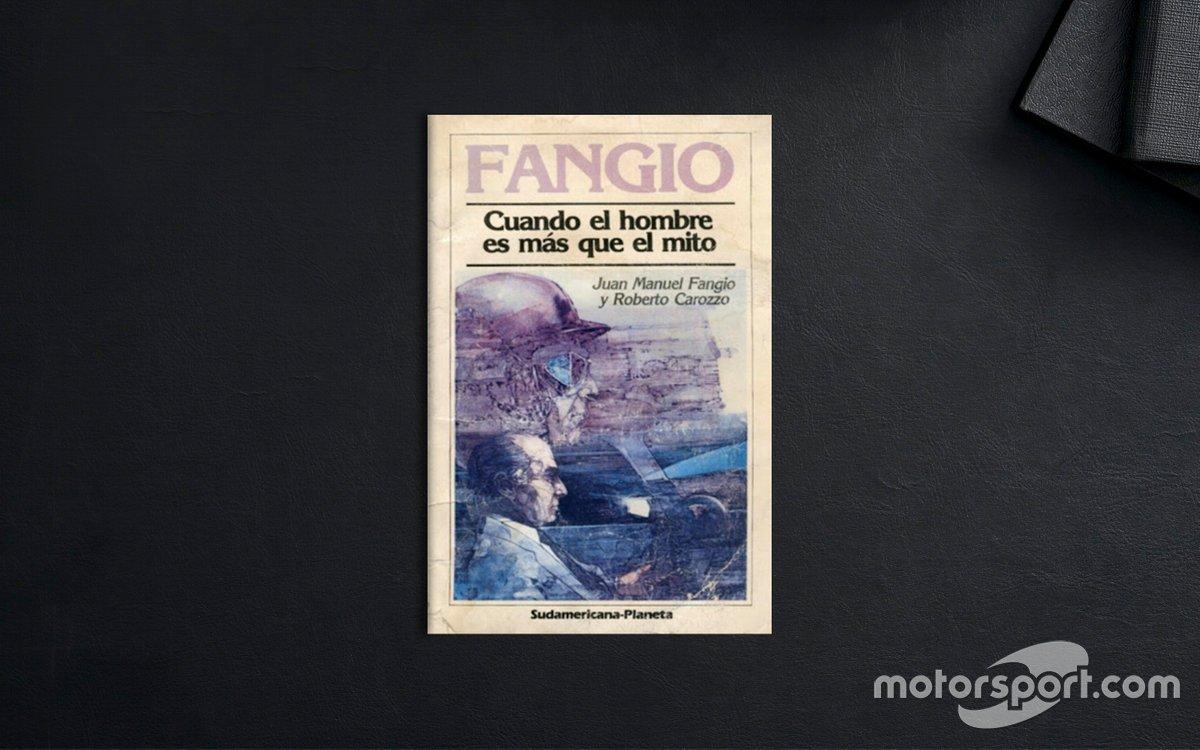 Fangio: Cuando el hombre es más que el mito - J.M. Fangio, Roberto Carozzo