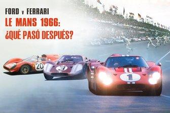 Ford vs Ferrari, Le Mans 1966: ¿Qué pasó después?
