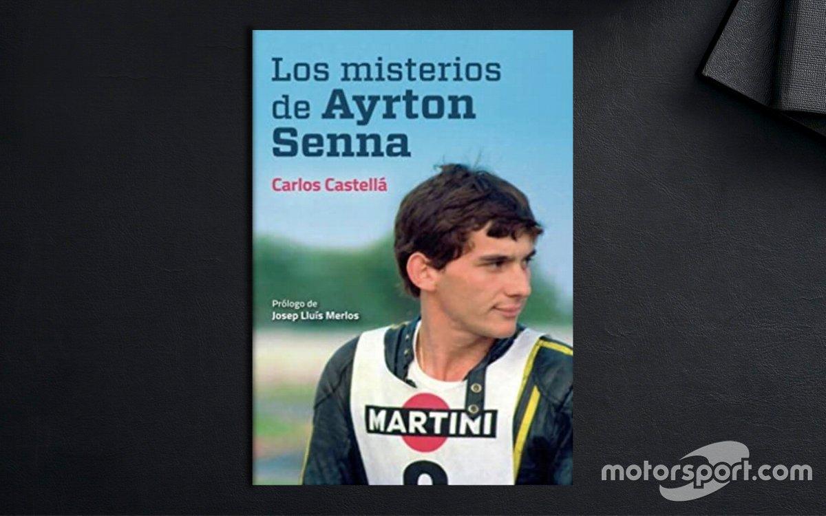 Los misterios de Ayrton Senna - Carlos Castellá