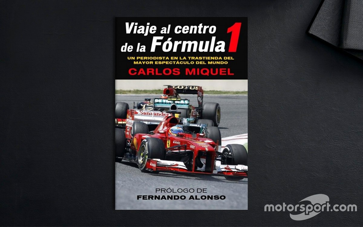 Viaje al centro de la Fórmula 1 - Carlos Miquel