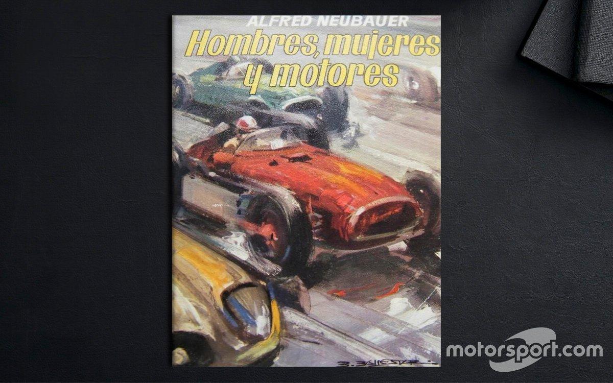 Hombres Mujeres y Motores - Alfred Neubauer