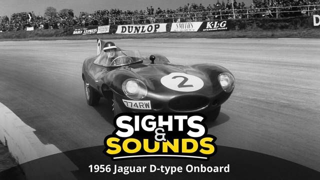 Sights & Sounds: 1956 Jaguar D-type Onboard
