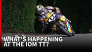 What pre-event disruption means for the 2019 Isle of Man TT