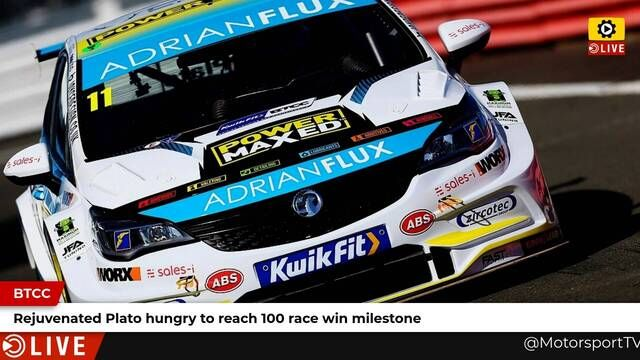 BTCC: Rejuvenated Plato hungry to reach 100 race win milestone