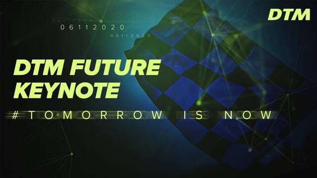 DTM: Tomorrow is now