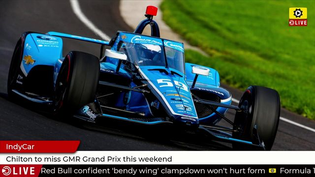 IndyCar: Chilton to miss GMR Grand Prix this weekend