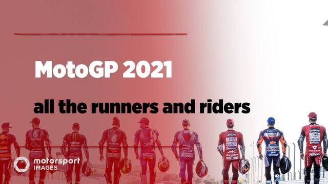 MotoGP 2021 – all the runners and riders