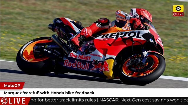 MotoGP: Marquez 'careful' with Honda bike feedback