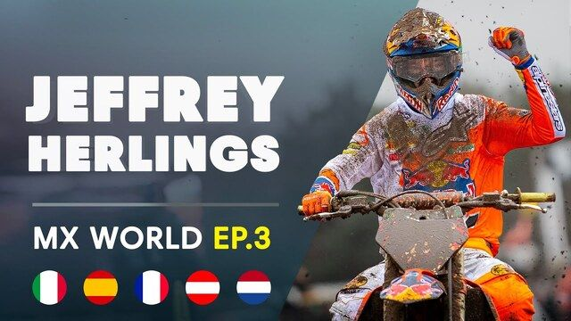 MX World | EP3: Jeffrey Herlings