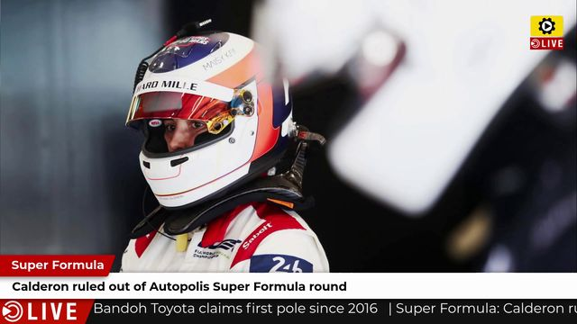 Super Formula: Calderon ruled out of Autopolis Super Formula round