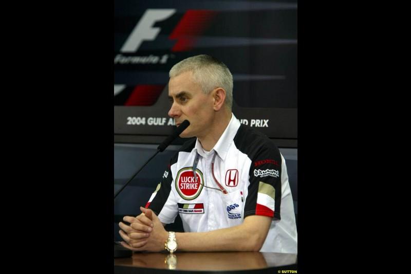 Geoff Willis, BAR, at the FIA press conference. Bahrain Grand Prix, Bahrain International Circuit. April 1st, 2004.