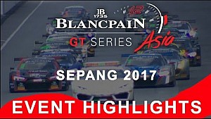 Blancpain Gt series Asia - Sepang 2017 - Event highlights