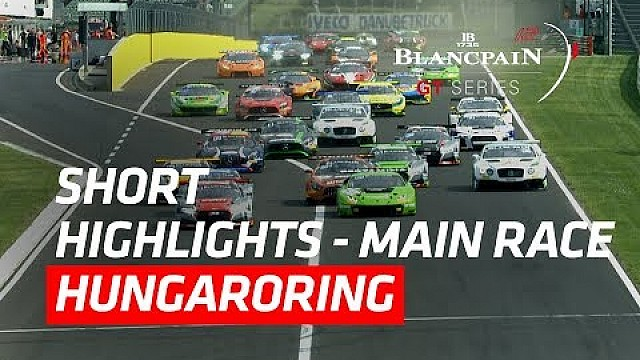 Short highlights - Hungaroring 2017 - Blancpain GT series
