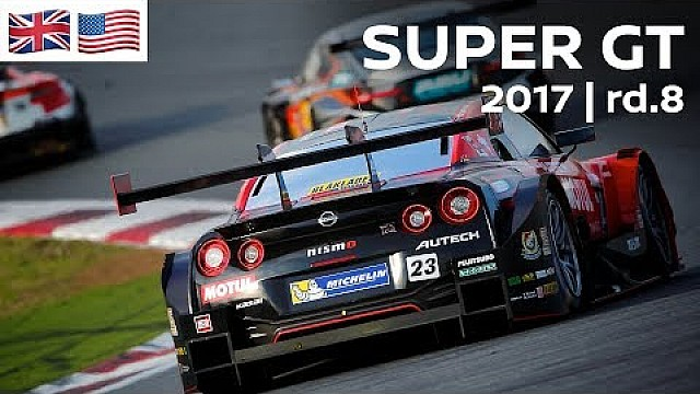Full race: 2017 Super GT - Round 8 - Twin Ring Motegi