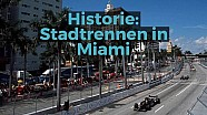 Historie: Stadtrennen in Miami